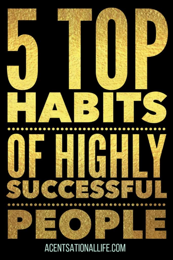 5 Top Habits of Highly Successful People