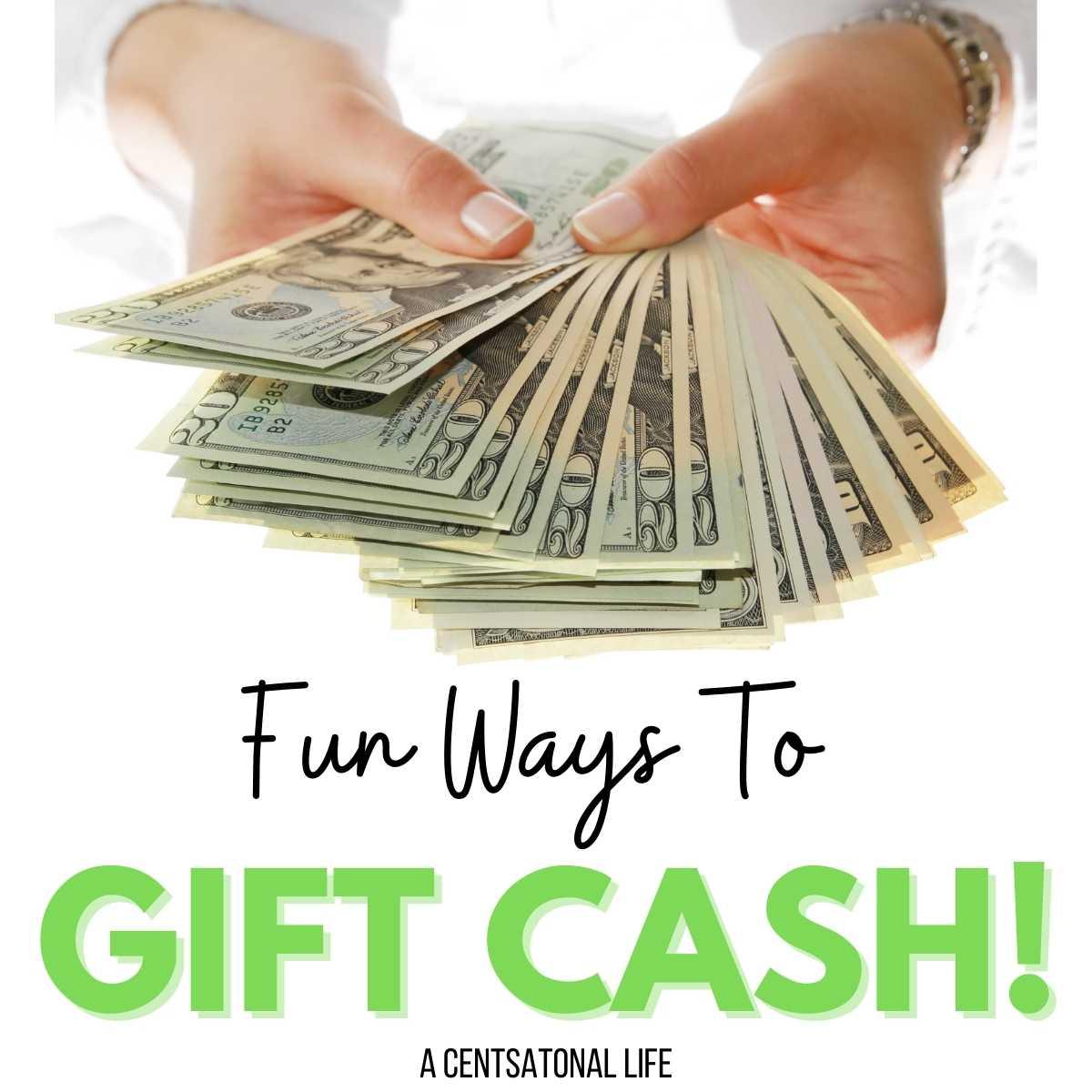 Fun ways to gift cash