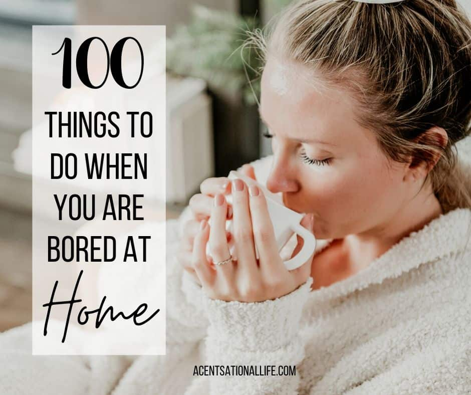 100 Things To Do When Stuck At Home