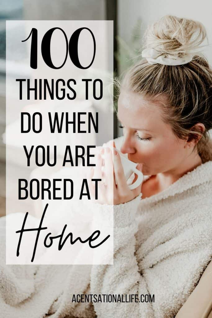 100 Things to do when bored at home