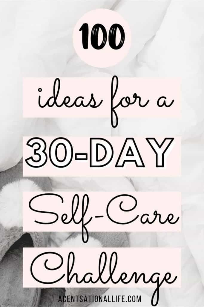 100 Self Care Ideas