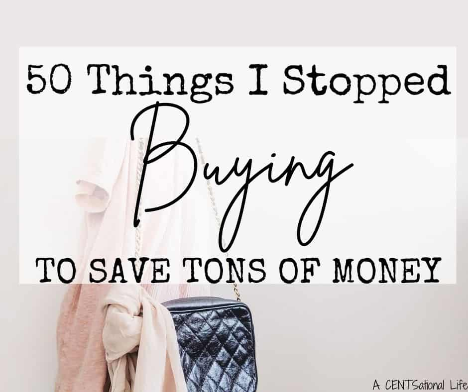 50 Things I stopped Buying