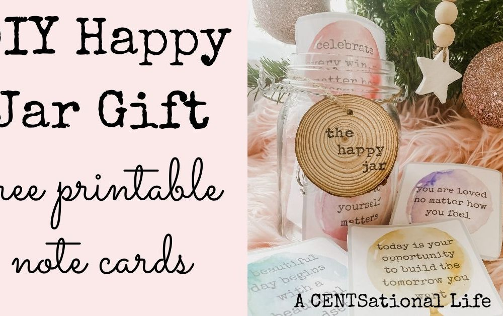 How To Make A Free Happy Jar Gift Full Of Positivity A Centsational Life